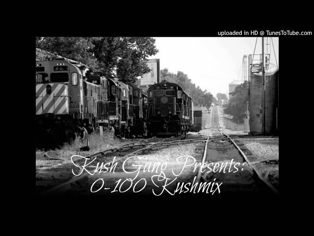 0 to 100 Kushmix ft KushGang