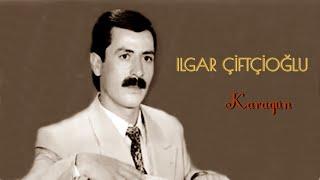 Ilgar Çiftçioğlu - Duyan Ağladı