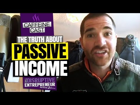 The Truth About Passive Income   Rob Moore