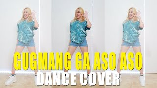 GUGMANG GA ASO ASO Dance Cover | Rosa Leonero