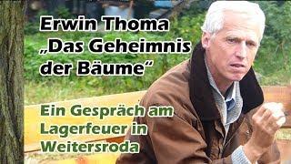 """Erwin Thoma """"Das Geheimnis der Bäume"""" - Ein Gespräch am Lagerfeuer in Weitersroda"""