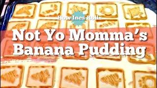 NOT YO' MOMMAS BANANA PUDDING | Easy Dessert Tutorial | *How Ines Rolls*