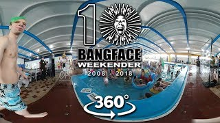 Bangface 10 in 360 - Off Me Nut Pool Party, Spinscott, Napalm Death, Bangface Hard Crew 2018