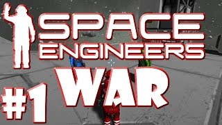 Space Engineers War #1 Making Ready For War