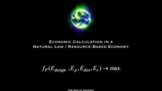 Economic Calculation in a Natural Law / RBE, Peter Joseph, The Zeitgeist Movement, Berlin