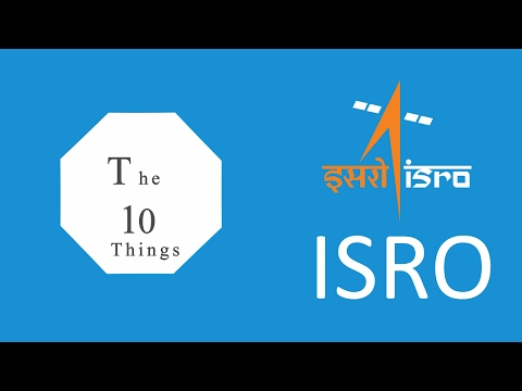 The 10 Things About #ISRO ( #Indian Space Research Organisation )