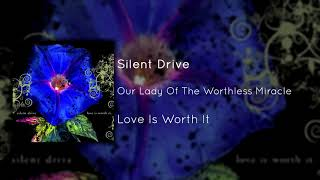 Watch Silent Drive Our Lady Of The Worthless Miracle video