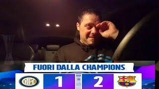 INTER-BARCELLONA 1-2! GAME OVER...CIAO  CHAMPIONS LEAGUE !