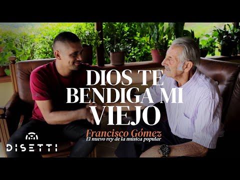 Dios te bendiga mi viejo - Francisco Gómez