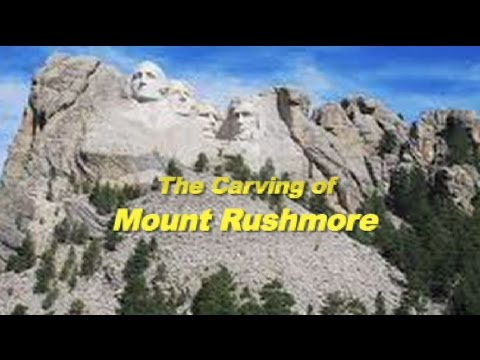 The Carving of Mount Rushmore and the Story Behind It