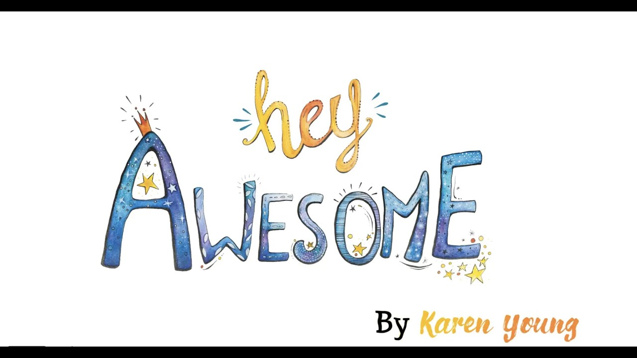 Hey kid, you're awesome! | Karen Young