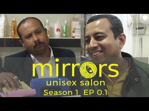 Mirrors Unisex Salon Season1 Ep0.1