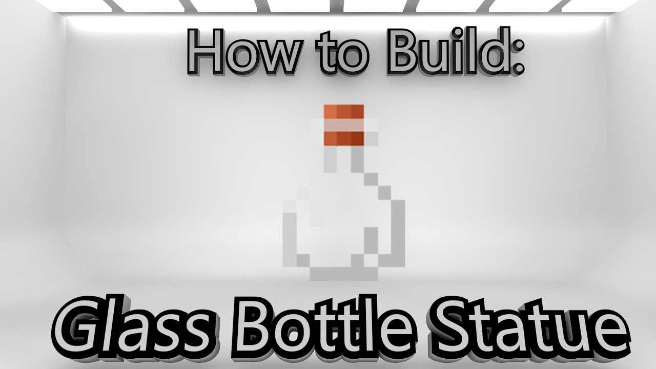 Minecraft: How To Make A Glass Bottle Statue - YouTube