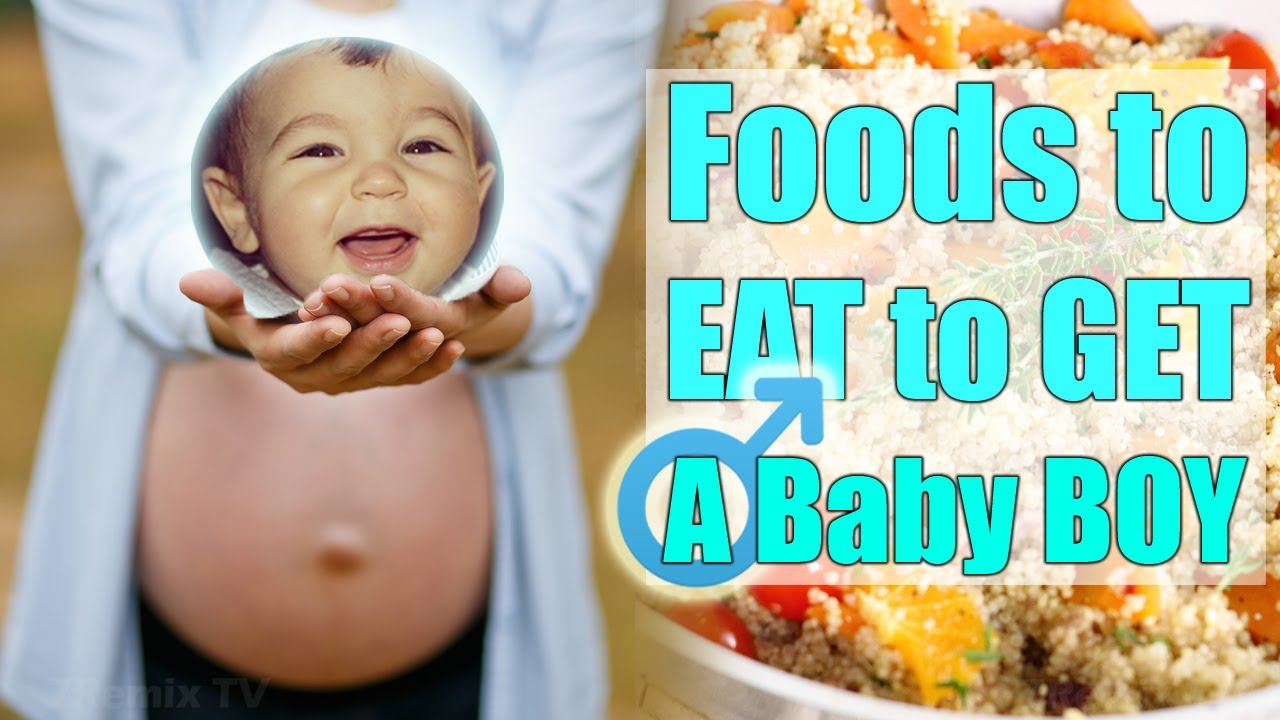 Foods To Eat When Trying To Conceive A Baby Boy