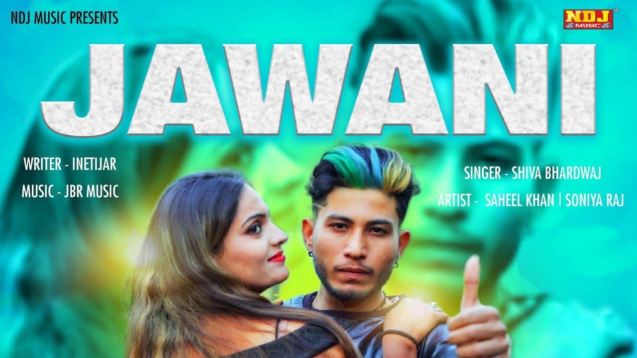 Jawani | Shiva Bhardwaj | Saheel Khan | Soniya Raj | Latest haryanvi Song Haryanavi 2019 | NDJ Music