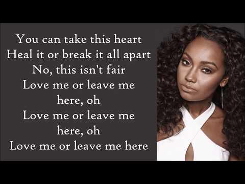 Little Mix ~ Love Me Or Leave Me ~ Lyrics