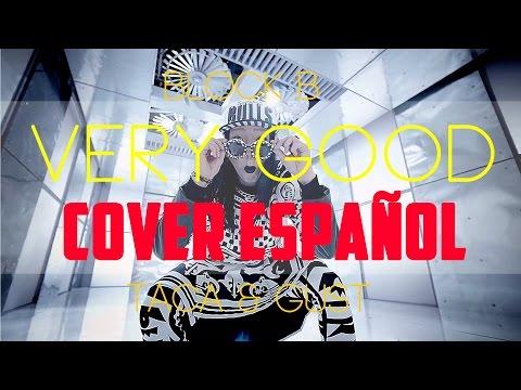 Block B (블락비) Very Good [ Cover Español/Spanish Cover ] Gust & Taca