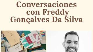 Conversaciones con Freddy Gonçalves Da Silva