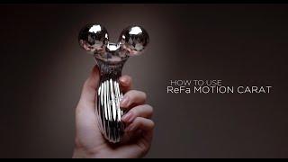 ReFa MOTION CARAT — Відео-інструкція з використання [HOW TO USE]