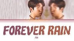 """BTS RM """"forever rain"""" (Lyrics Eng/Rom/Han/가사)"""