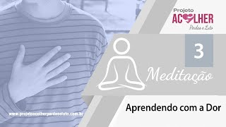 Tema 3 - Meditação Aprendendo com a Dor