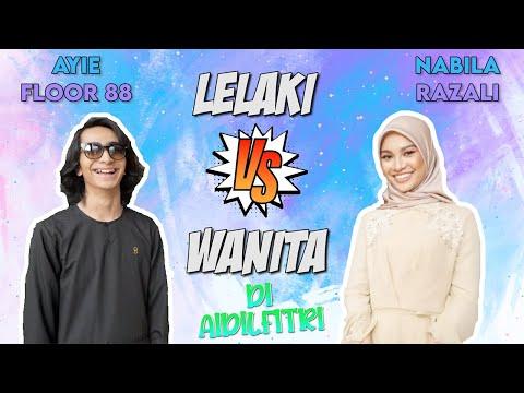 Lelaki Vs Wanita Di Aidilfitri | Ayie Floor 88 & Nabila Razali