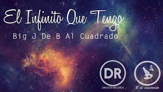 Baixar El Infinito Que Tengo - Big J De B Al Cuadrado (Official Audio)