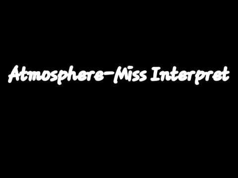 Atmosphere-Miss Interpret With Lyrics