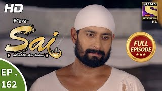 Mere Sai - Ep 162 - Full Episode - 9th May, 2018
