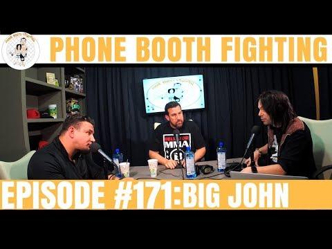 Phone Booth Fighting Episode #171 - Big John McCarthy