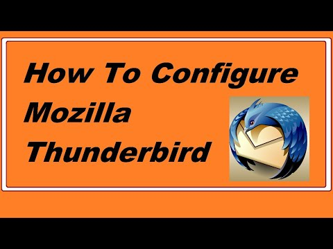 HOW TO CONFIGURE MOZILLA THUNDERBIRD Step-By-Step Tutorial (HD)