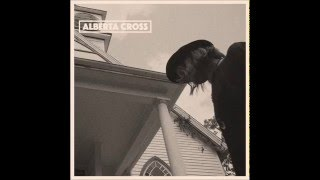 Alberta Cross  - You'll Be Fine