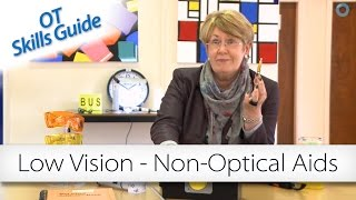 OT skills guide: Low vision - non-optical aids
