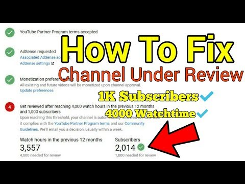 Channel Is Under Review | How To Fix Monetization After Complete 1K Subscribers And 4000 Watchtime