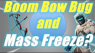 Boom Bow Bug & Mass Freeze? / Fortnite
