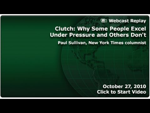 MI Forum: Clutch: Why Some People Excel Under Pressure and Others Don't
