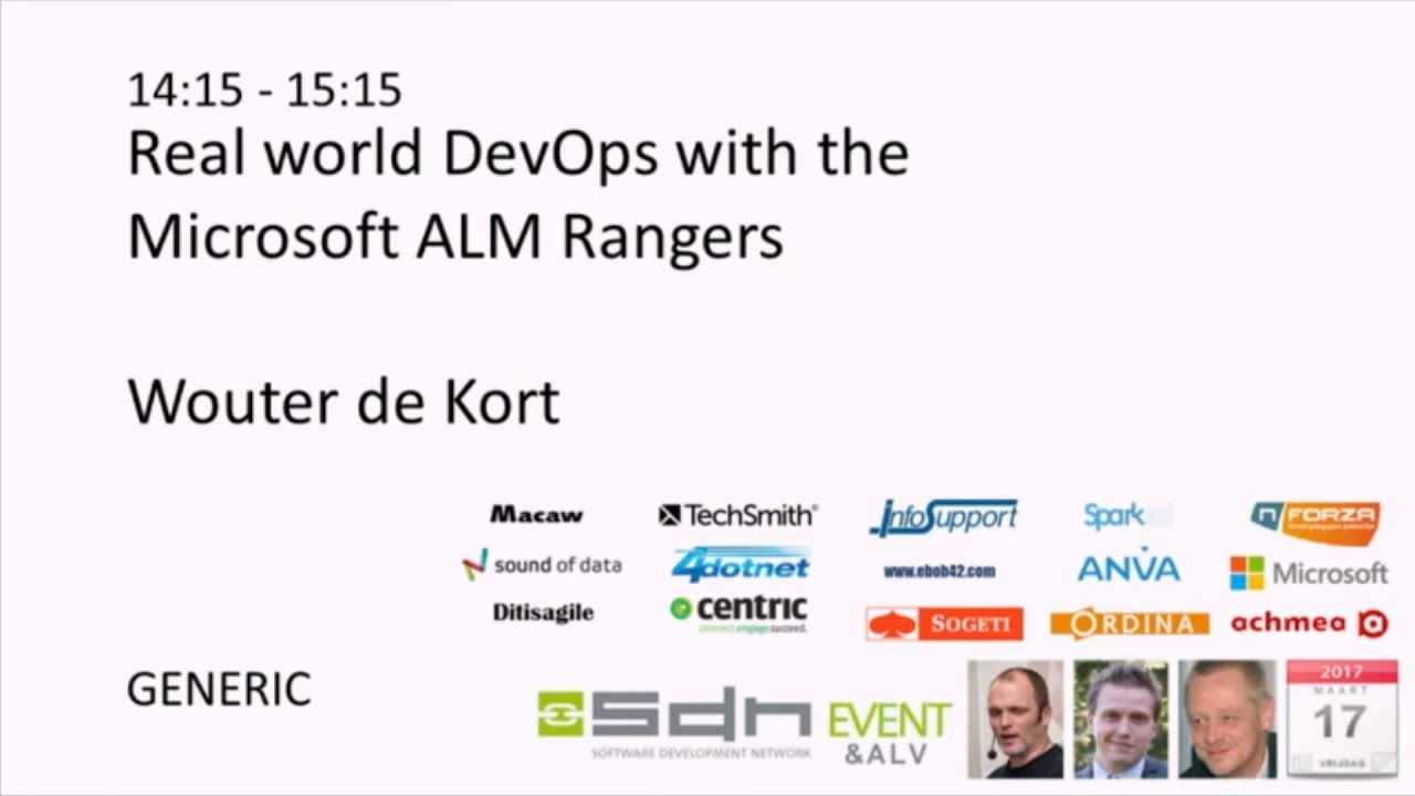 Wouter De Kort Real World Devops With The Microsoft Alm Rangers