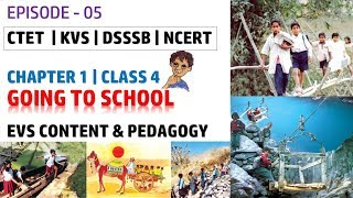 EP- 5 | Going To School | EVS Content and Pedagogy for Class 4 Chapter 1 | CTET KVS DSSSB