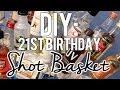 DIY | 21st Birthday Shot Basket/Present