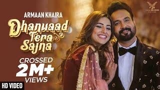 Dhanwaad Tera Sajna (Full Video) | Armaan Khaira | Ginni Kapoor | New Punjabi Songs 2020