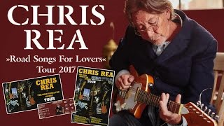 """Chris Rea """"Road Songs for Lovers"""" Tour 2017"""