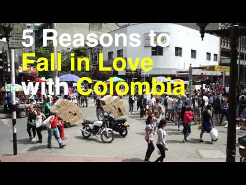 5 Reasons to Fall In Love with Colombia | Colombia Travel Guide