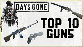 TOP 10 GUNS IN DAYS GONE - THE BEST WEAPONS IN DAYS GONE - MY PICKS