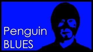 Penguin Blues - Your Film Festival Entry