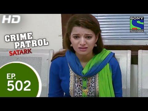 Crime Patrol - क्राइम पेट्रोल सतर्क - Episode 502 - 2nd May 2015