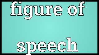 Figure of speech Meaning