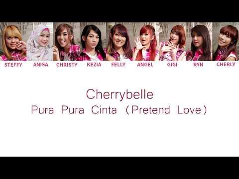 Cherrybelle - Pura Pura Cinta ( Pretend Love ) Lyrics [ Color Coded English / Indo ]