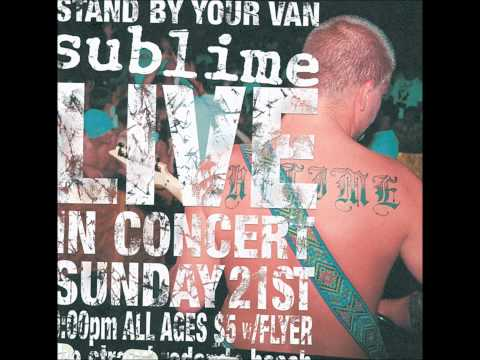 Sublime Lets go get Stoned--- Stand by Your Van