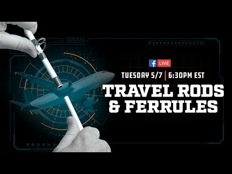 Mud Hole Live: Travel Rods & Ferrules