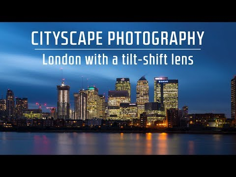 Cityscape Photography in LONDON with a TILT-SHIFT Lens